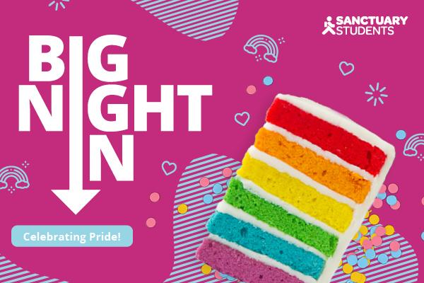 Big Night In: celebrating Pride graphic featuring rainbow cake