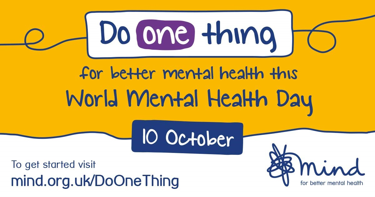 Do One Thing For Better Mental Health This World Mental Health Day (10th October). Mind.org.uk