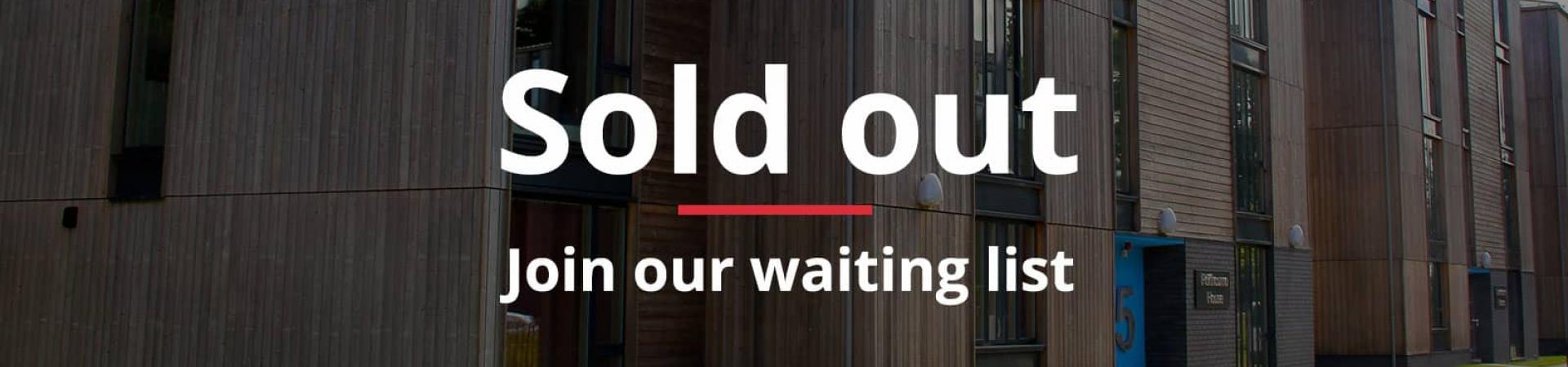 Treliske is sold out but you can still join our waiting list